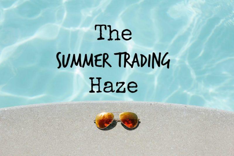 The-Summer-Trading-Haze